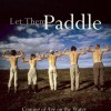 Book Review: Let Them Paddle: Coming of Age on the Water